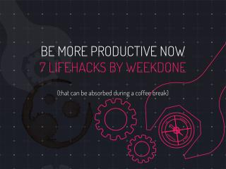 7 Productivity Lifehacks - Be More Productive Now