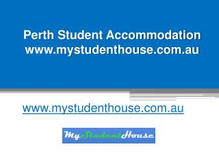 Perth Student Accommodation - www.mystudenthouse.com.au