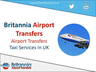 Britannia Airport Transfers � Airport Transfers Taxi Services in UK