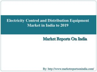 Electricity Control and Distribution Equipment Market in India to 2019
