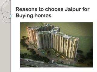 Reasons to choose Jaipur for Buying homes