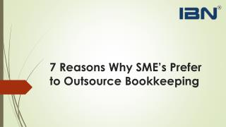7 Reasons Why SME's Prefer to Outsource Bookkeeping