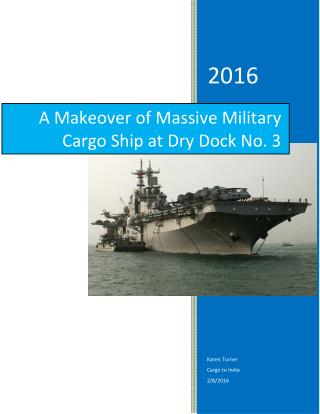A Makeover of Massive Military Cargo Ship at Dry Dock No 3