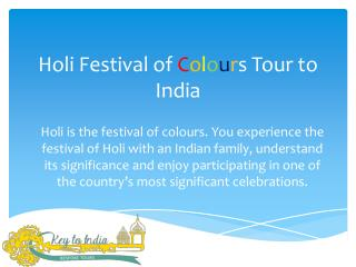 Travel to India and Celebrate The Festival of Colors Holi