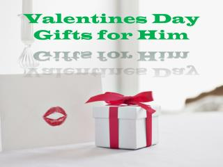 Get All Attention by Giving Valentines Day Gifts For Him