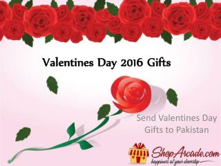 Valentines Day 2016 Gifts----Valentines Day Gifts to Pakistan
