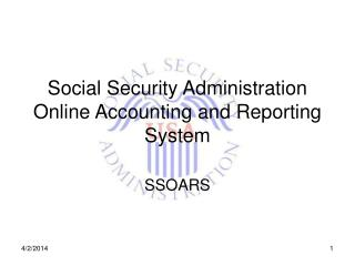 Social Security Administration Online Accounting and Reporting System