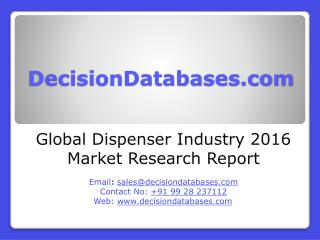Dispenser Market Research Report: Global Analysis 2016-2021