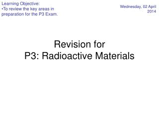 Revision for P3: Radioactive Materials