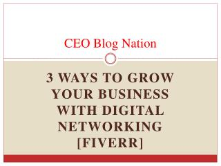 3 Ways to Grow Your Business with Digital Networking [Fiverr]