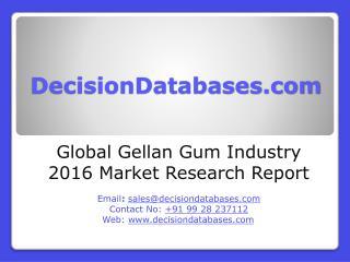 Gellan Gum Industry 2016 : Global Market Outlook