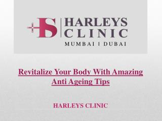 Revitalize Your Body With Amazing Anti Ageing Tips