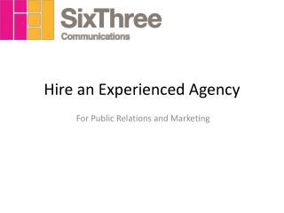 Hire an experienced agency