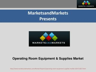Medical Operating Room Equipment & Supplies Market - Forecast to 2020