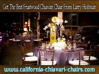 Get The Best Fruitwood Chiavari Chair From Larry Hoffman