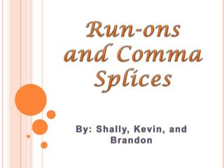 Run-ons and Comma Splices