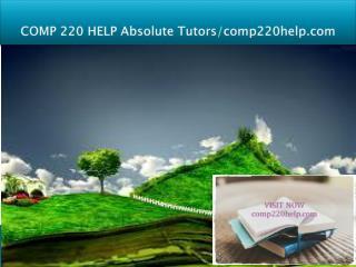 COMP 220 HELP Absolute Tutors/comp220help.com