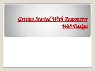 Getting Started With Responsive Web Design
