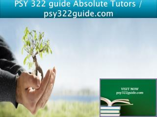 PSY 322 guide Absolute Tutors / psy322guide.com