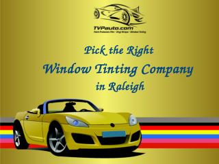 Pick the Right Window Tinting Company in Raleigh