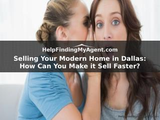 Selling Your Modern Home in Dallas: How Can You Make it Sell Faster?