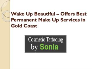 Wake Up Beautiful � Offers Best Permanent Make Up Services in Gold Coast