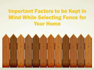 Important Factors to be Kept in Mind While Selecting Fence for Your Home