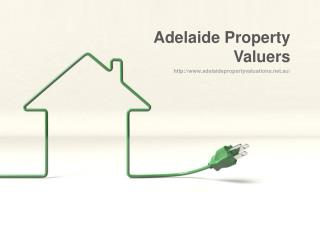 Hire Adelaide Property Valuers For Best Online Property Valuation