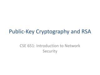 Public-Key Cryptography and RSA
