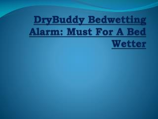 DryBuddy Bedwetting Alarm: Must For A Bed Wetter
