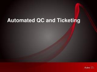 Automated QC and Ticketing