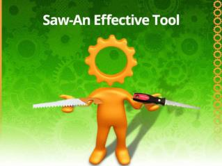 Reasons why saw is an effective metal cutting tool
