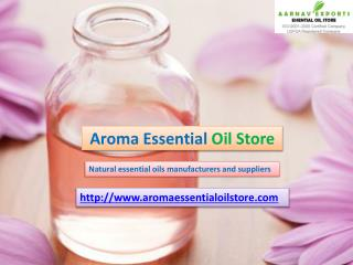 Flower oils manufacturers at aromaessentialoilstore.com
