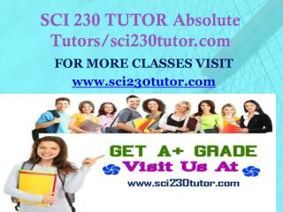 SCI 230 TUTOR Absolute Tutors/sci230tutor.com