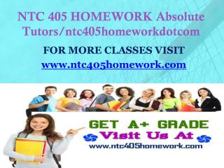 NTC 405 HOMEWORK Absolute Tutors/ntc405homeworkdotcom