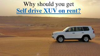Get a Self drive XUV on rent this valentine