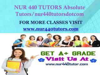 NUR 440 TUTORS Absolute Tutors/nur440tutorsdotcom