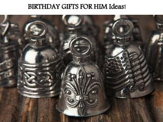 BIRTHDAY GIFTS FOR HIM Ideas!