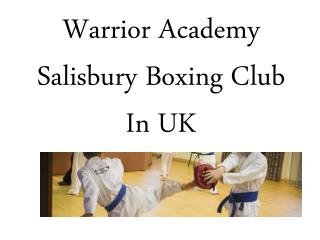 Warrior Academy Salisbury Boxing Club In UK
