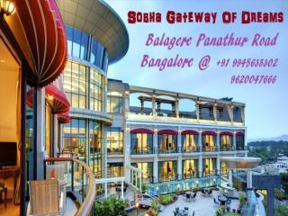 Sobha Gateway Of Dreams Panathur Road Balagere Bangalore