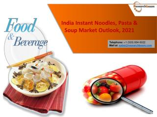 India Instant Noodles, Pasta & Soup Market Outlook, 2021