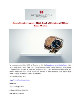 Rolex Service Center- High level of Service at Offical Time Watch