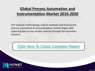 The Global Process for Automation and Instrumentation Market during the period 2016-2020