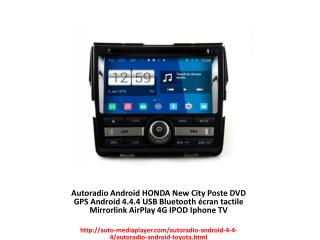 Autoradio Android HONDA New City Poste DVD GPS Android 4.4.4 USB Bluetooth écran tactile Mirrorlink AirPlay 4G IPOD Ipho