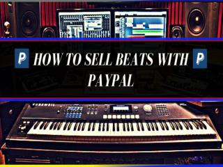 Sell More Beats With Paypal - Start Up Guide