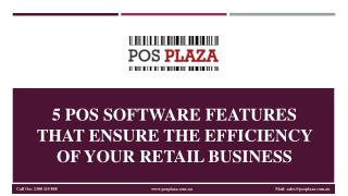 5 POS Software Features that Ensure the Efficiency of Your Retail Business
