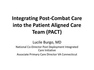Integrating Post-Combat Care into the Patient Aligned Care Team PACT