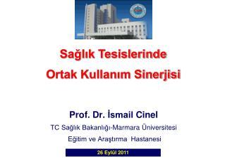 Prof. Dr. Ismail Cinel TC Saglik Bakanligi-Marmara  niversitesi   Egitim ve Arastirma  Hastanesi