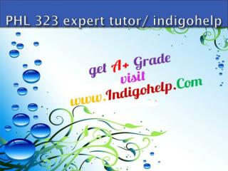 PHL 323 expert tutor/ indigohelp