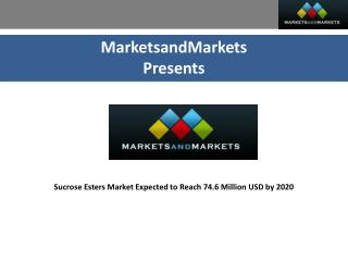 Sucrose Esters Market projected to Reach USD 74.6 Million by 2020